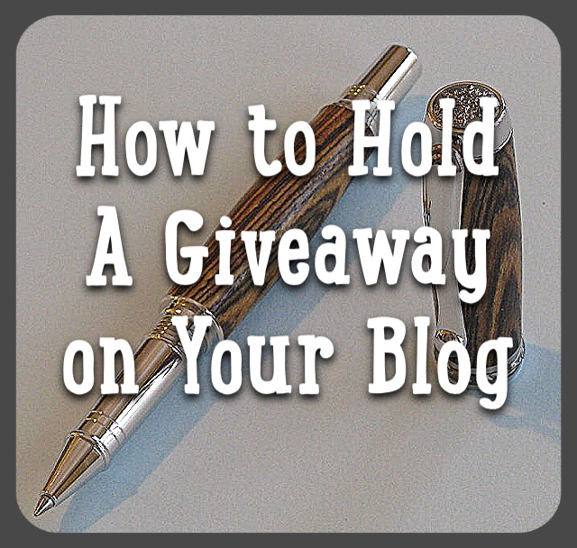 how to hold a giveaway on your blog, giveaways