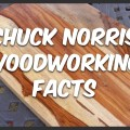 Chuck Norris woodworking facts