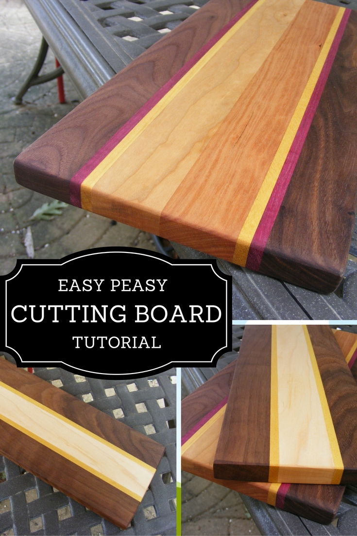 Easy peasy cutting board tutorial for Skilled craft worker makes furniture art etc