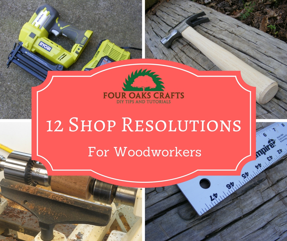 12 Shop resolutions for woodworkers